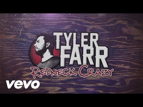 Tyler Farr - Redneck Crazy (Lyric Video)