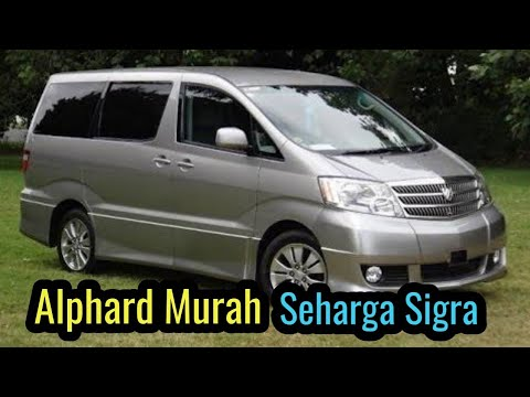 Info Harga Mobil Bekas Toyota Alphard 2004 -2008