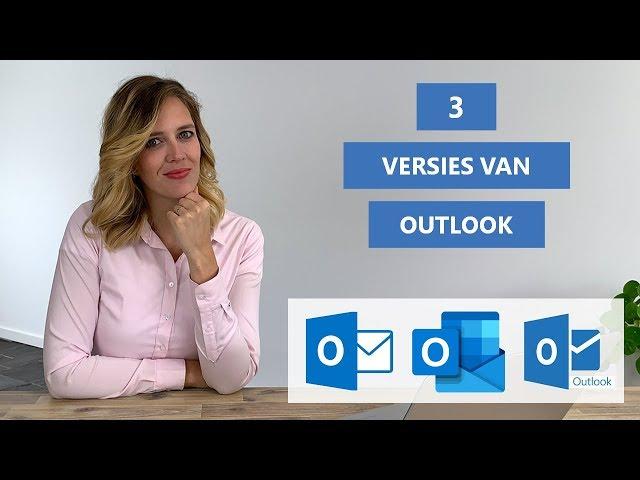 Verschil Outlook versies & wanneer je welke gebruikt? | Webmail, Outlook.com en Microsoft Outlook