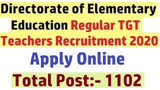 TGT Post 1102, Directorate of Elementary Education Regular TGT Teachers Recruitment 2020, Apply Now