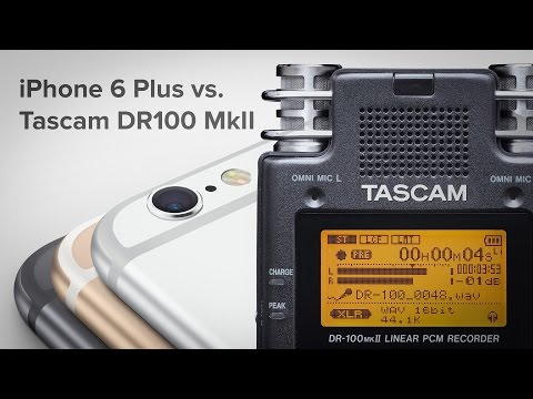 iPhone 6 Plus vs. Field Recorder (Tascam)