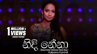 Nidi Nena (Deweni Inima Teledrama Theme Song) - Kalpana Kavindi