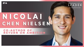 The Dark Side of Your Strengths w/ Nicolai Chen Nielsen, co-author Return on Ambition, #14