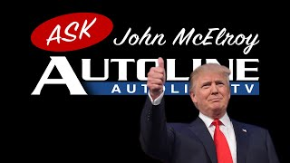 Trump Tariffs Would Kill Car Sales But Could Save the Auto Industry - Ask Autoline #7
