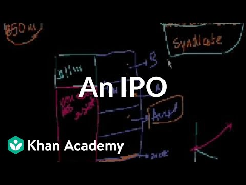 An IPO | Stocks and bonds | Finance & Capital Markets | Khan Academy