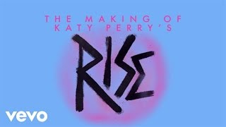 "Katy Perry   Making Of The ""Rise"" Music Video (Live From The Honda Stage)"