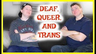 Deaf, Queer, and Trans:  Part 1 ⎮ ASL Stew
