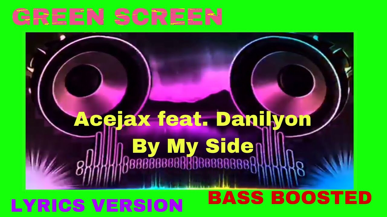 Acejax feat. Danilyon - By My Side [NCS Bass Boosted] LIRIK MUSIK GREEN SCREEN #1