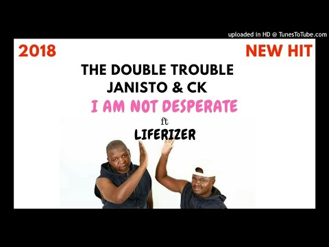 I am not Desperate - The Double Trouble ft Liferizer