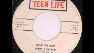 Jimmy Kirkland - Come On Baby