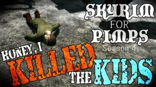 Skyrim For Pimps - Honey, I Killed the Kids (S4E03) Hearthfire Walkthrough