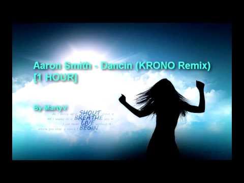 Aaron Smith -  Dancin (KRONO Remix) [1 HOUR]