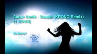 Baixar Aaron Smith - Dancin (KRONO Remix) [1 HOUR]