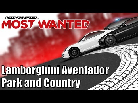 Need for Speed Most Wanted - Lamborghini Aventador - Park and Country