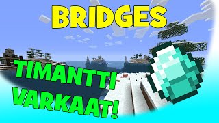Minecraft: TIMANTTI VARKAAT!! [Bridges] Roposen kanssa!