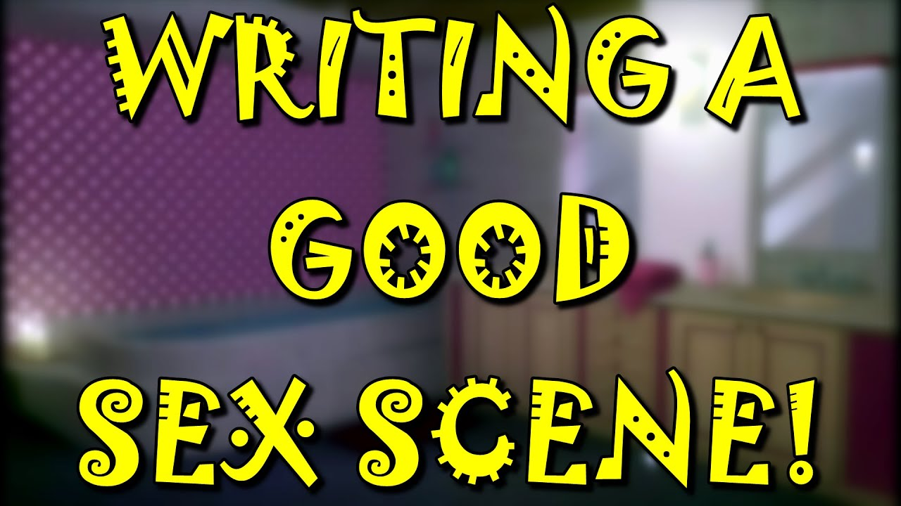 WRITING A GOOD SEX SCENE! - Love and Romance, A Study of Intimacy #4  (Ending)