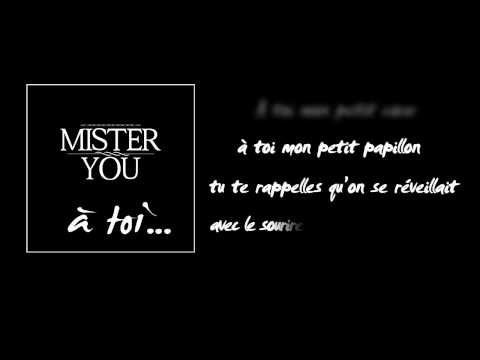 [Lyrics video] Mister You - À toi...