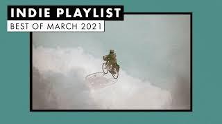 Indie Playlist | Best of March 2021