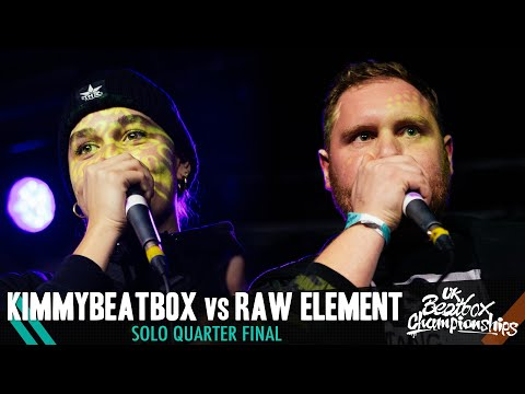 Kimmybeatbox Vs Raw Element | Solo Quarter Final | 2019 UK Beatbox Championships
