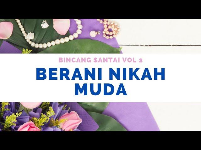BINCANG SANTAI#2 : BERANI NIKAH MUDA