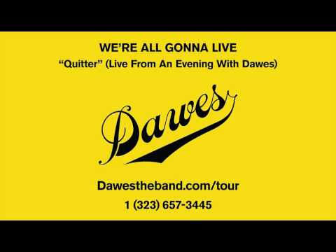 Dawes - Quitter (Live From An Evening With Dawes)