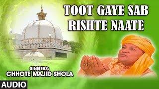 Toot Gaye Sab Rishte Feat.Chhote Majid Shola || T-Series IslamicMusic || Har Taraf Mere Khwaza Hain