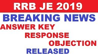 RRB JE ANSWER KEY, Response and objection released | rrb je answer key 2019