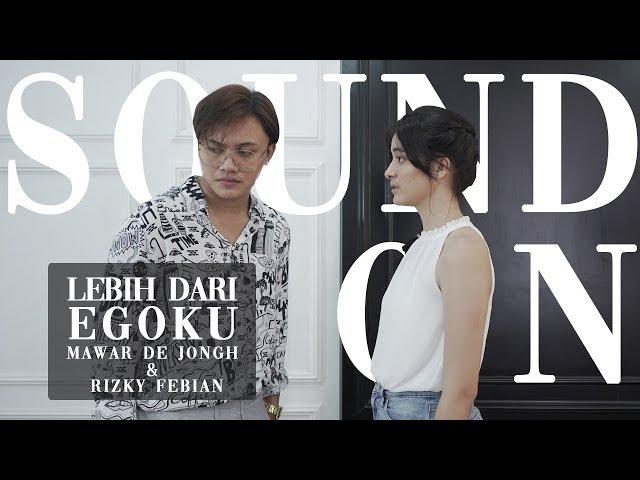 Rizky Febian & Mawar de Jongh - Lebih Dari Egoku | Sound On