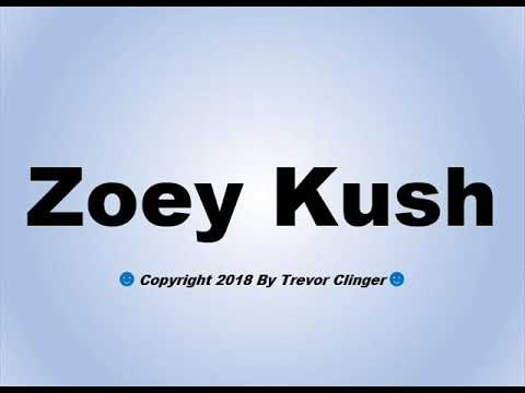 How To Pronounce Zoey Kush