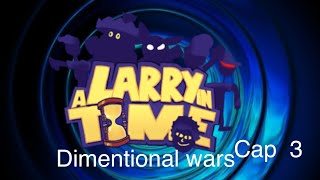 LARRY IN TIME DIMENTIONAL WARS CAP 3 LA CAMA MILENARIA