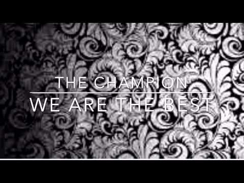 We are the best - The Champion