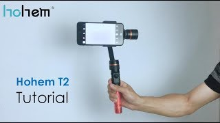 Hohem T2/BUFF Turorial - 3 Axis Stabilizer Gimbal for Mobile phone