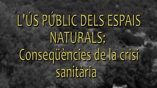 L'ús públic dels espais naturals: Conseqüències de la crisi sanitària
