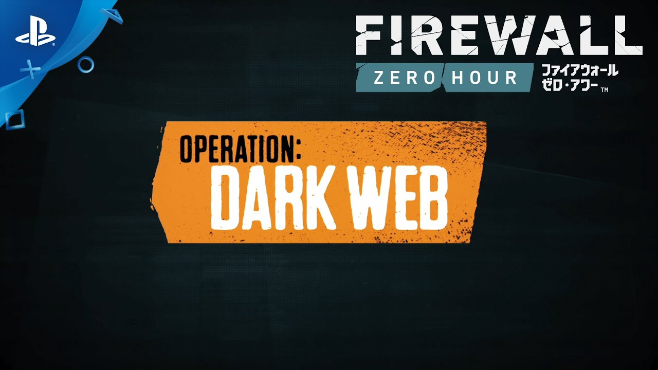 『Firewall Zero Hour』 「Operation: Dark Web」紹介トレイラー