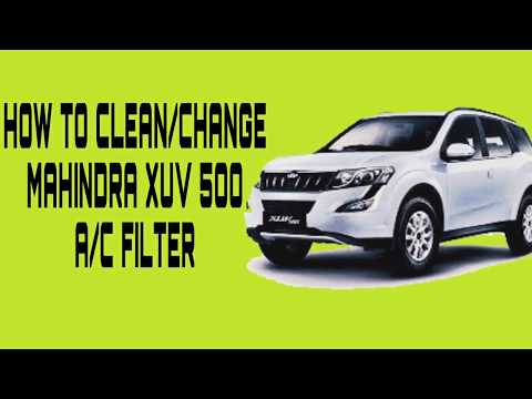 How to Clean/Change MAHINDRA XUV 5OO A/C Filter