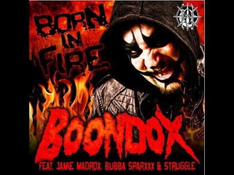 BOONDOX: Born in Fire ~ ft. Jamie Madrox, Bubba Sparxx, & Struggle