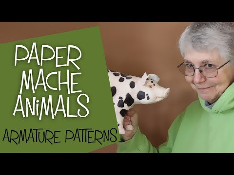Paper Mache Animals - Easy Armature Patterns Extended Tutorial