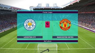 Leicester City vs Manchester United - EPL 3 February 2019 Prediction