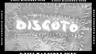 Disgötö - D-Bici Hardcore Punk//DEMO