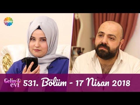 Gelin Evi 531. Bölüm | 17 Nisan 2018
