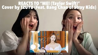 """TWICE Nayeon & Momo Reacts to """"ME! (Taylor Swift)"""" Cover by TZUYU (Feat. Bang Chan of Stray Kids)"""
