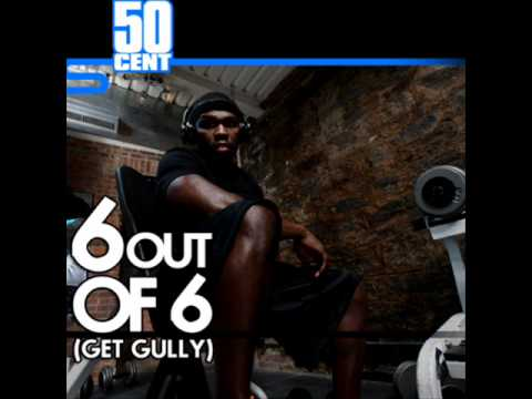 50 Cent - 6 Out Of 6 (Get Gully)
