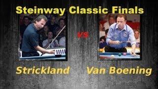 Earl Strickland vs Shane Van Boening Steinway Classic Finals