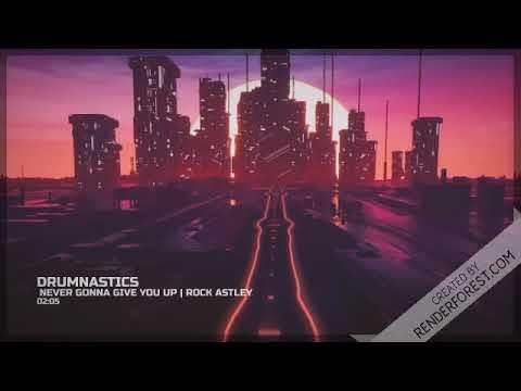 Rick Astley - Never Gonna Give You Up [REMIX]   Drumnastics...♫