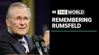 Knowns and Unknowns: a look back on the legacy of Donald Rumsfeld