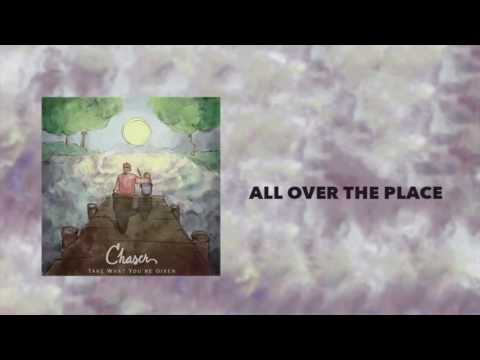 Chaser - All Over The Place (Audio)
