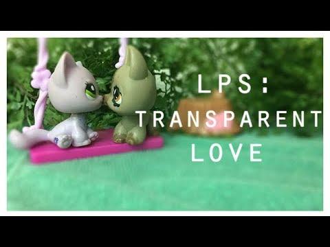 LPS: Transparent Love