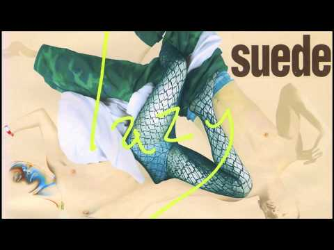 Suede - Lazy (Audio Only)