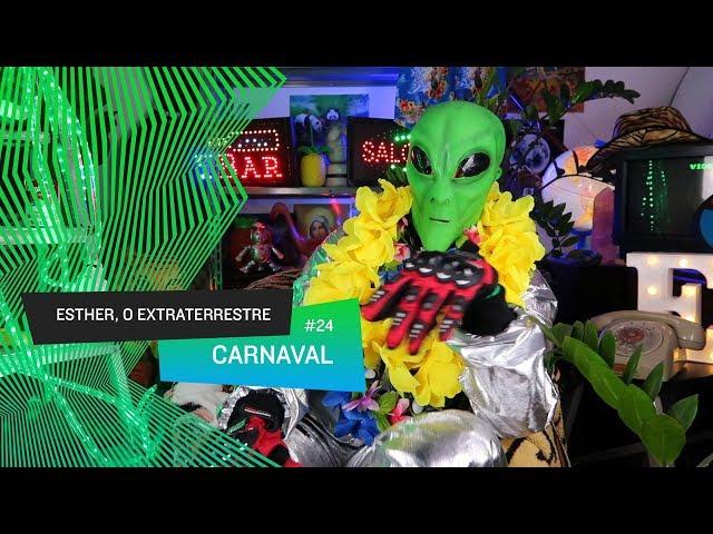 Esther, o Extraterrestre - Carnaval #24