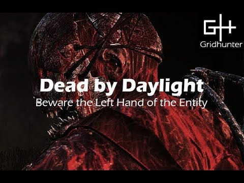 Dead by Daylight - Beware the Entity's Left Hand